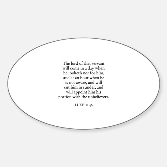 LUKE 12:46 Oval Decal