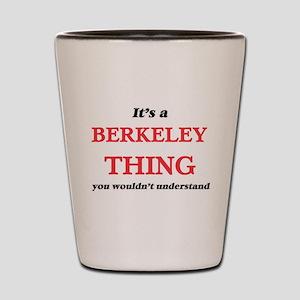 It's a Berkeley California thing, y Shot Glass