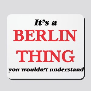 It's a Berlin Germany thing, you wou Mousepad