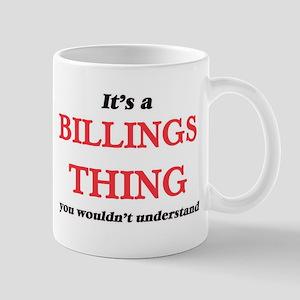 It's a Billings Montana thing, you wouldn Mugs