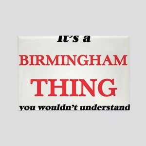 It's a Birmingham Alabama thing, you w Magnets
