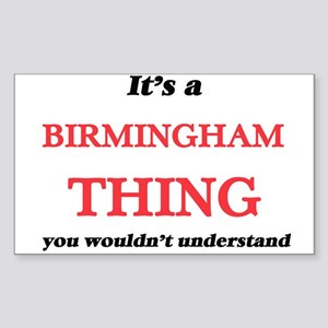 It's a Birmingham Alabama thing, you w Sticker