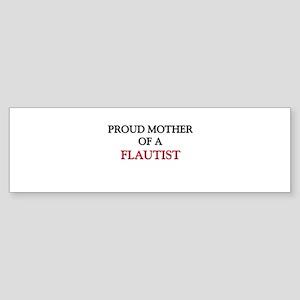 Proud Mother Of A FLAUTIST Bumper Sticker