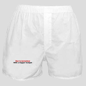 War is terrorism Boxer Shorts