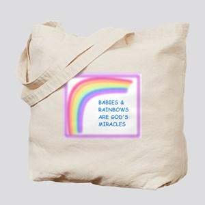 BABIES AND RAINBOWS ARE GOD'S Tote Bag