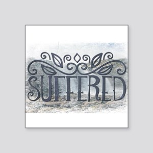 Suffered Sticker