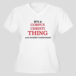 It's a Corpus Christi Texas Plus Size T-Shirt