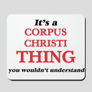 It's a Corpus Christi Texas thing, y Mousepad