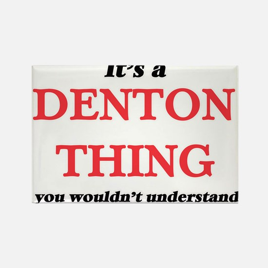 It's a Denton Texas thing, you wouldn& Magnets