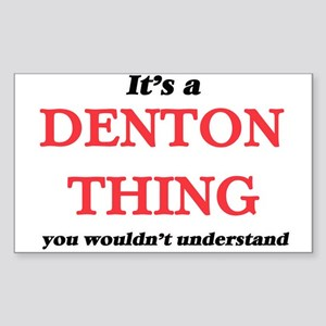 It's a Denton Texas thing, you wouldn& Sticker