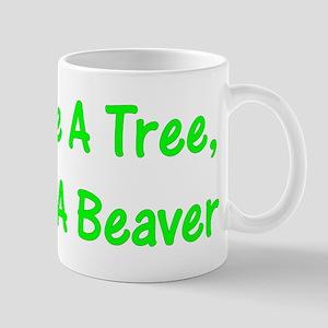 Save A Tree - Mug