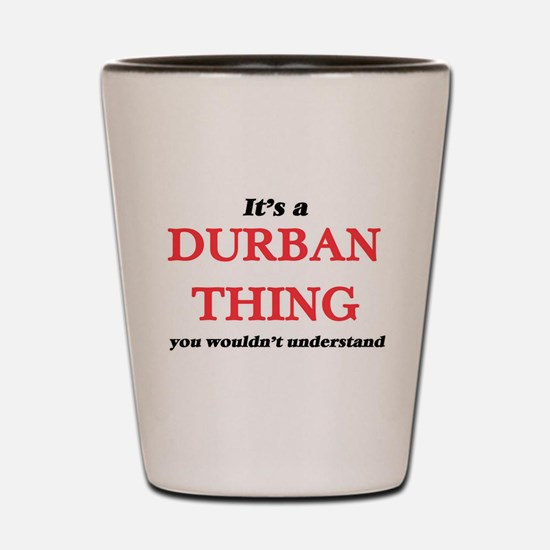 It's a Durban South Africa thing, y Shot Glass