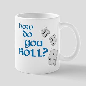 How do you roll? Mug