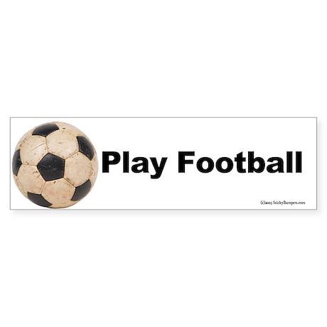 Play Football Bumper Sticker