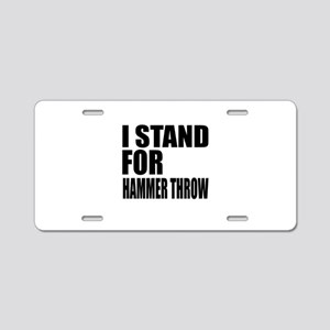 I Stand For Hammer Throw Aluminum License Plate