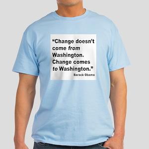 Obama Washington Change Quote Light T-Shirt