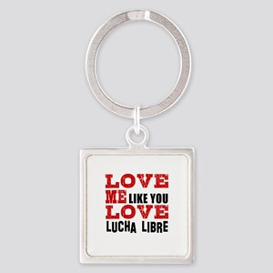 Love Me Like You Love Lucha Libre Square Keychain