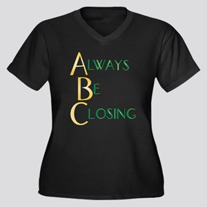 Always Be Closing! Women's Plus Size V-Neck Dark T