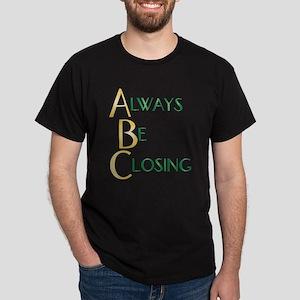 Always Be Closing! Dark T-Shirt