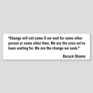 Obama We Are The Change Quote Bumper Sticker