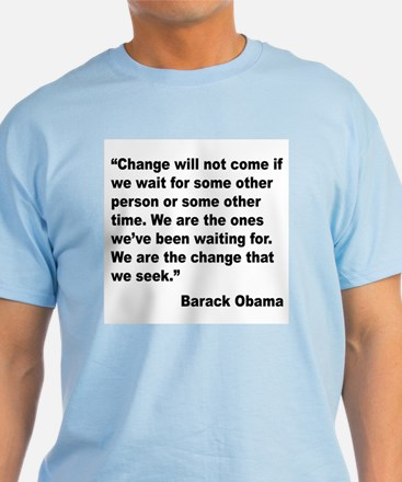 Obama We Are The Change Quote T-Shirt