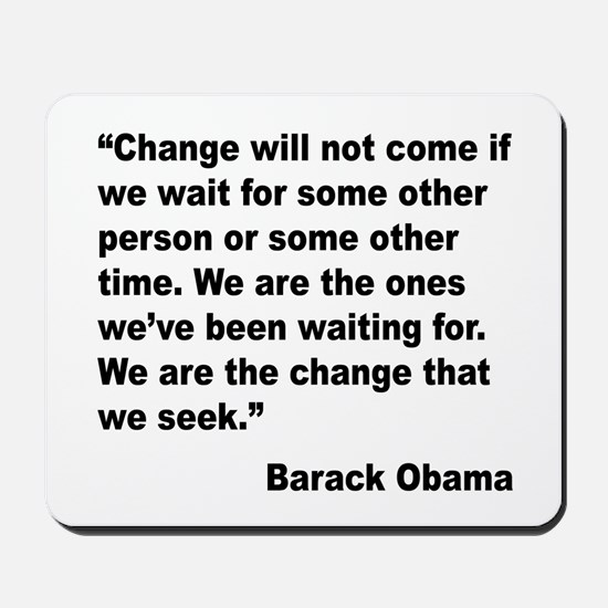 Obama We Are The Change Quote Mousepad