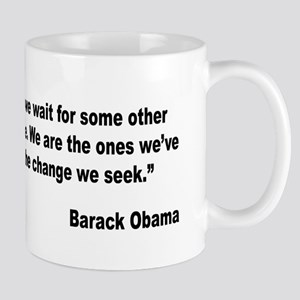 Obama We Are The Change Quote Mug