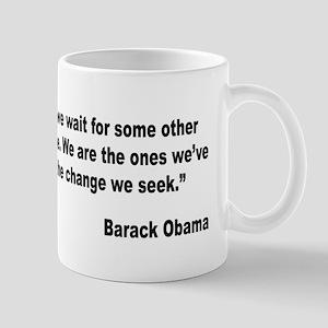 Obama We Are The Change Quote Mug