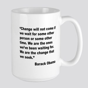 Obama We Are The Change Quote Large Mug