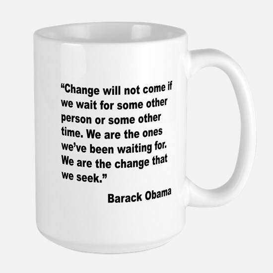 Obama We Are The Change Quote Large Mug