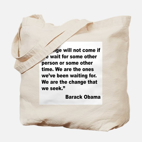 Obama We Are The Change Quote Tote Bag