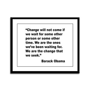 Obama We Are The Change Quote Framed Panel Print