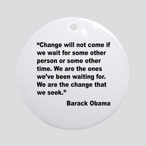 Obama We Are The Change Quote Ornament (Round)