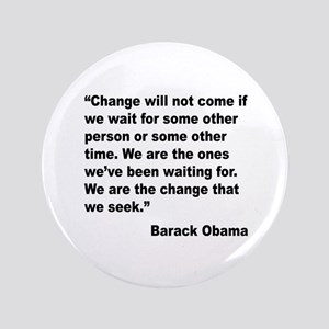 """Obama We Are The Change Quote 3.5"""" Button"""
