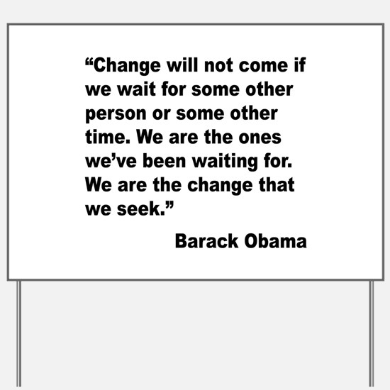 Obama We Are The Change Quote Yard Sign