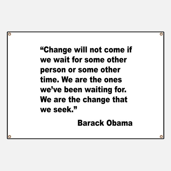 Obama We Are The Change Quote Banner