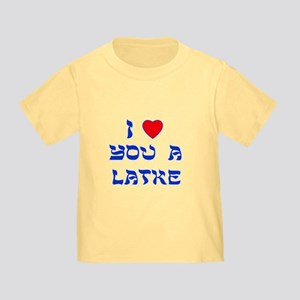 I Love You a Latke Toddler T-Shirt