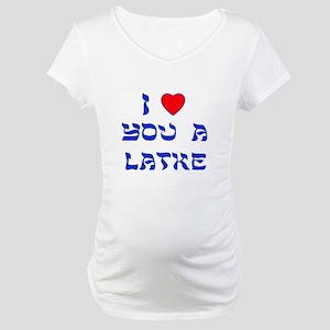 I Love You a Latke Maternity T-Shirt