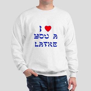 I Love You a Latke Sweatshirt