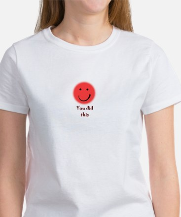you did this Women's T-Shirt