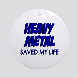 Heavy Metal Saved My Life Ornament (Round)