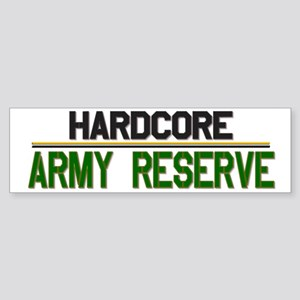 Hardcore Army Reserve Bumper Sticker