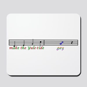make the yuletide Gay Mousepad