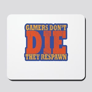 Gamers Don't Die They Respawn Distre Mousepad