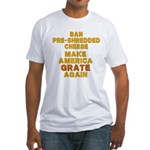 Make America Grate Again Fitted T-Shirt