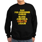 Make America Grate Again Sweatshirt (dark)