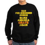 Make America Grate Again Sweatshirt (dark)