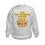 Make America Grate Again Kids Sweatshirt