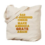 Make America Grate Again Tote Bag
