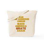 Make America Grate Again Tote Bag